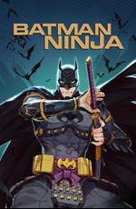 Бэтмен-ниндзя / Batman Ninja (2018)