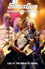 Status Quo: The Frantic Four's Final Fling - Live At The Dublin 02 Arena