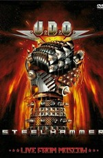 U.D.O. - Steelhammer. Live From Moscow