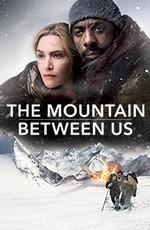 Между Нами Горы: Дополнительные материалы / The Mountain Between Us: Bonuces (2017)