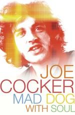 Джо Кокер: Бешеный пес с душой