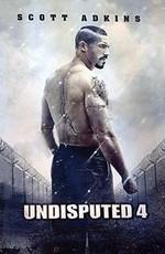 Неоспоримый 4 / Boyka: Undisputed IV (2016)
