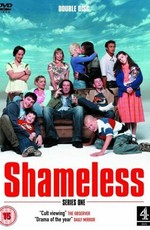 Бесстыдники  / Shameless (2004)