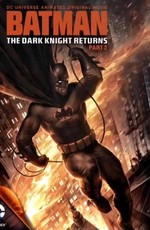 Темный рыцарь: Возрождение легенды. Часть 2 / Batman: The Dark Knight Returns, Part 2 (2013)