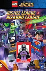 Лего супергерои DC: Лига справедливости против Лиги Бизарро / Lego DC Comics Super Heroes: Justice League vs. Bizarro (2015)