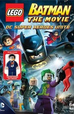 LEGO: Бэтмен: Супергерои DC объединяются / LEGO Batman: The Movie - DC Superheroes Unite (2013)