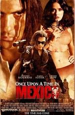 Однажды на Мексике: Отчаянный 0 / Once Upon a Time in Mexico (2003)