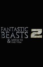 Фантастические твари и где они обитают 2 /  Fantastic Beasts and Where to Find Them 2 (2018)