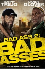 Крутые чуваки / Bad Asses (2014)