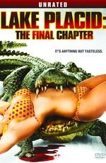 Озеро страха 0: Последняя руководитель / Lake Placid: The Final Chapter (2012)